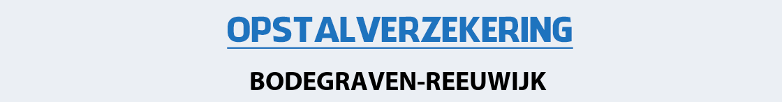 opstalverzekering-bodegraven-reeuwijk