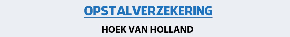 opstalverzekering-hoek-van-holland