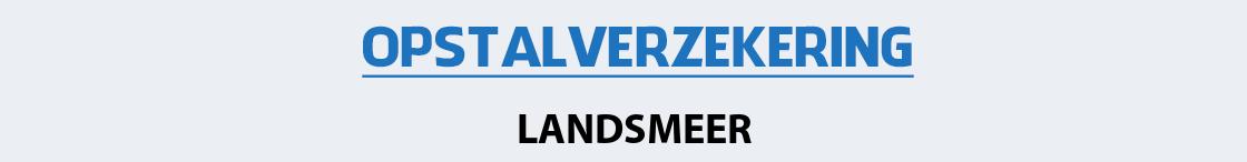 opstalverzekering-landsmeer