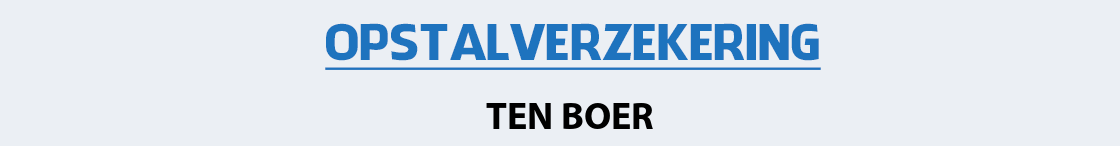 opstalverzekering-ten-boer