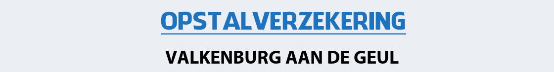 opstalverzekering-valkenburg-aan-de-geul